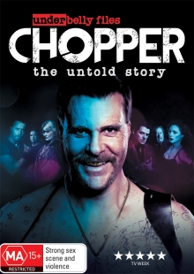 Chopper: The Untold Story